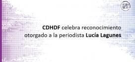 CDHDF celebra reconocimiento otorgado a la periodista Lucía Lagunes