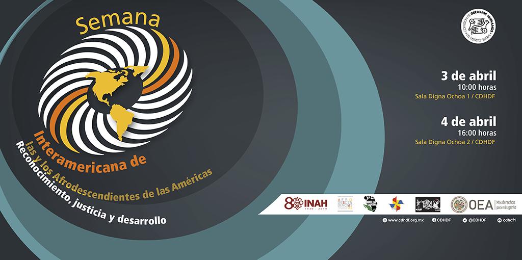 Semana Interamericana de las y los Afrodescendientes de las Américas. Reconocimiento, justicia y desarrollo @ CDHDF