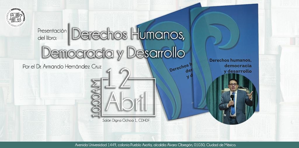 Presentación del libro Derechos Humanos, Democracia y Desarrollo. @ CDHDF