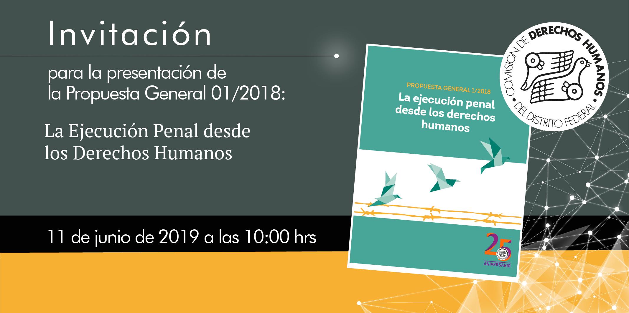 Presentación de la Propuesta General 01/2018: La Ejecución Penal desde los Derechos Humanos @ CDHDF