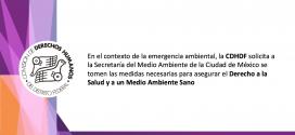En el contexto de la emergencia ambiental, la CDHDF solicita a la Secretaría del Medio Ambiente de la Ciudad de México se tomen las medidas necesarias para asegurar el Derecho a la Salud y a un Medio Ambiente Sano