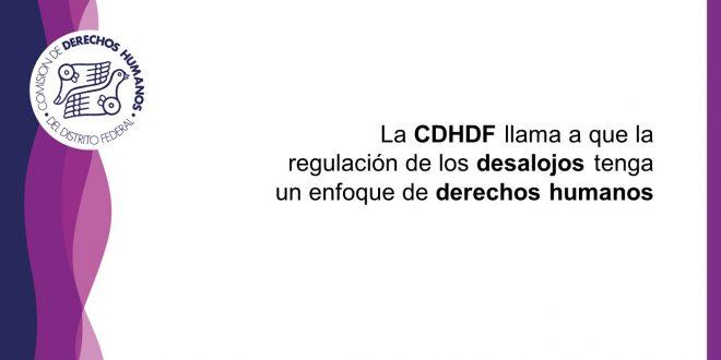 La CDHDF llama a que la regulación de los desalojos tenga un enfoque de derechos humanos