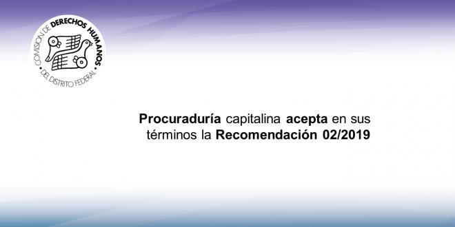 La CDHDF informa que la Procuraduría capitalina acepta en sus términos la Recomendación 02/2019