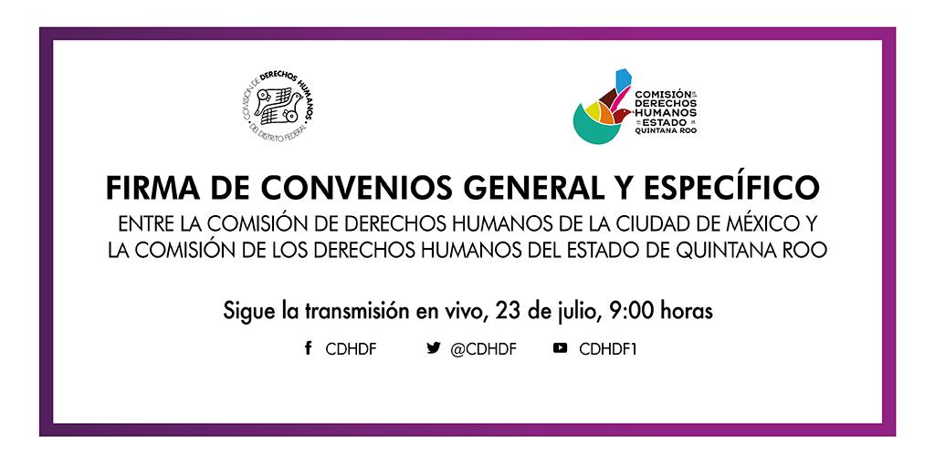 Firma de los Convenios General y Específico con la Comisión de Quintana Roo @ CDHDF
