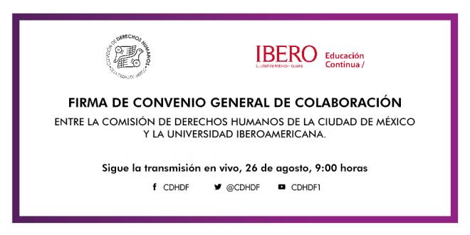 Firma de Convenio General de Colaboración entre esta Comisión y la Universidad Iberoamericana