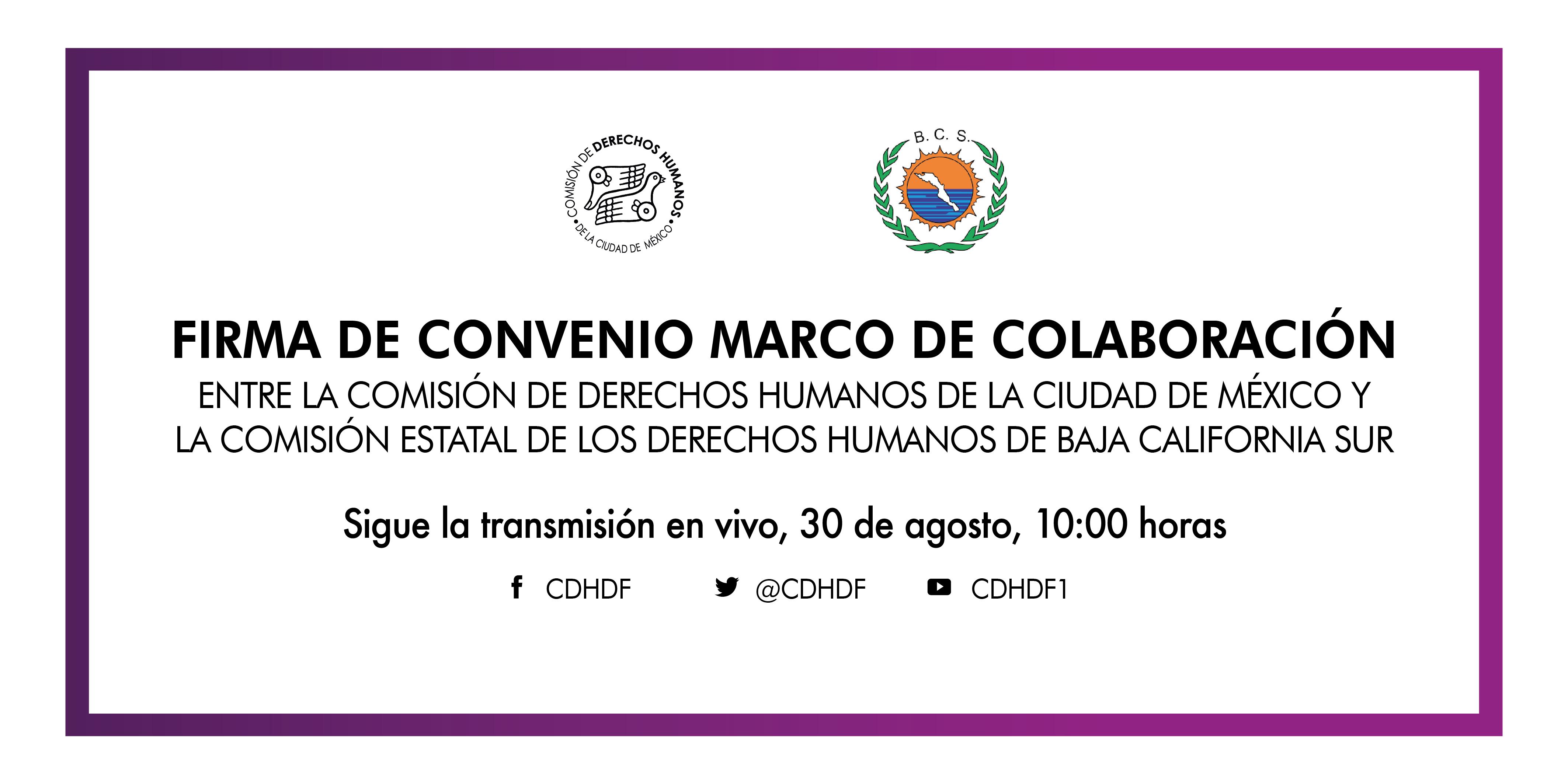 Firma de Convenio Marco de Colaboración con la Comisión Estatal de los Derechos Humanos de Baja California Sur (CEDHBCS)