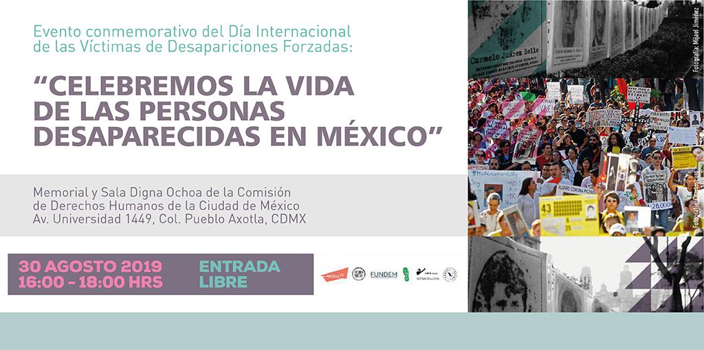 """Conmemoración del Día Internacional de las Víctimas de Desapariciones Forzadas: """"Celebremos la Vida de las Personas Desaparecidas en México""""."""