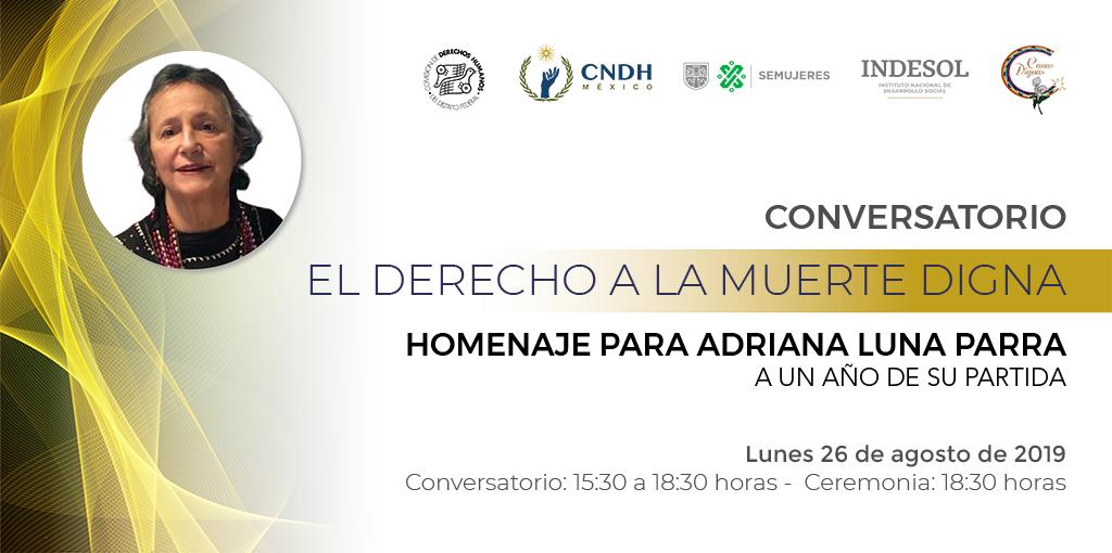 Conversatorio El Derecho a la Muerte Digna, Homenaje a Adriana Luna Parra a un año de su partida
