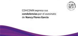 CDHCDMX expresa sus condolencias por el asesinato de Nancy Flores García