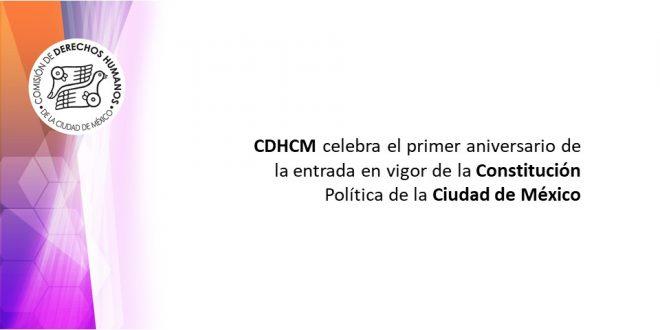 CDHCM celebra el primer aniversario de la entrada en vigor de la Constitución Política de la Ciudad de México