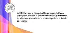La CDHCM hace un llamado al Congreso de la Unión para que se apruebe el Etiquetado Frontal Nutrimental en alimentos y bebidas en el presente periodo ordinario de sesiones
