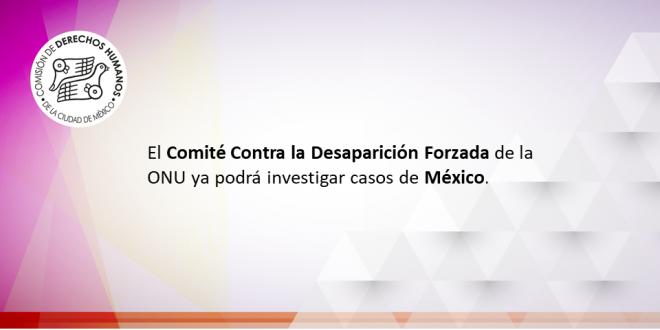 El Comité Contra la Desaparición Forzada de la ONU ya podrá investigar casos de México