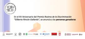 """En el XV Aniversario del Premio Rostros de la Discriminación """"Gilberto Rincón Gallardo"""", se anuncia a las personas ganadoras"""