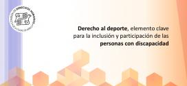 Derecho al deporte, elemento clave para la inclusión y participación de las personas con discapacidad