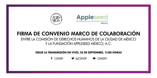 Firma de Convenio Marco de Colaboración con la Fundación Appleseed México A.C.