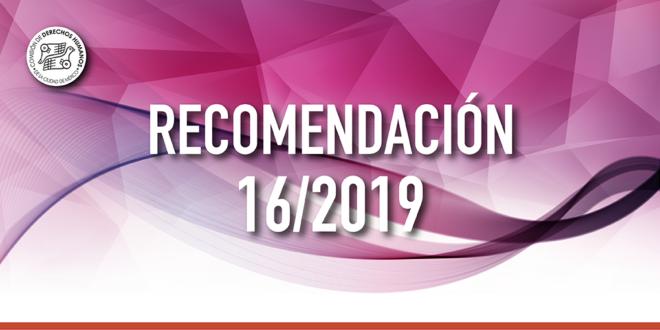 Recomendación 16/2019