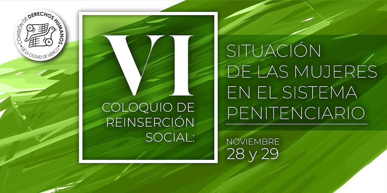 VI Coloquio de Reinserción Social: Situación de las Mujeres en el Sistema Penitenciario