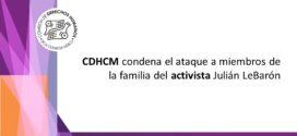 CDHCM condena el ataque a miembros de la familia del activista Julián LeBarón
