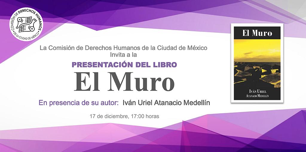 Presentación del libro El Muro, de Iván Uriel Atanacio Medellín