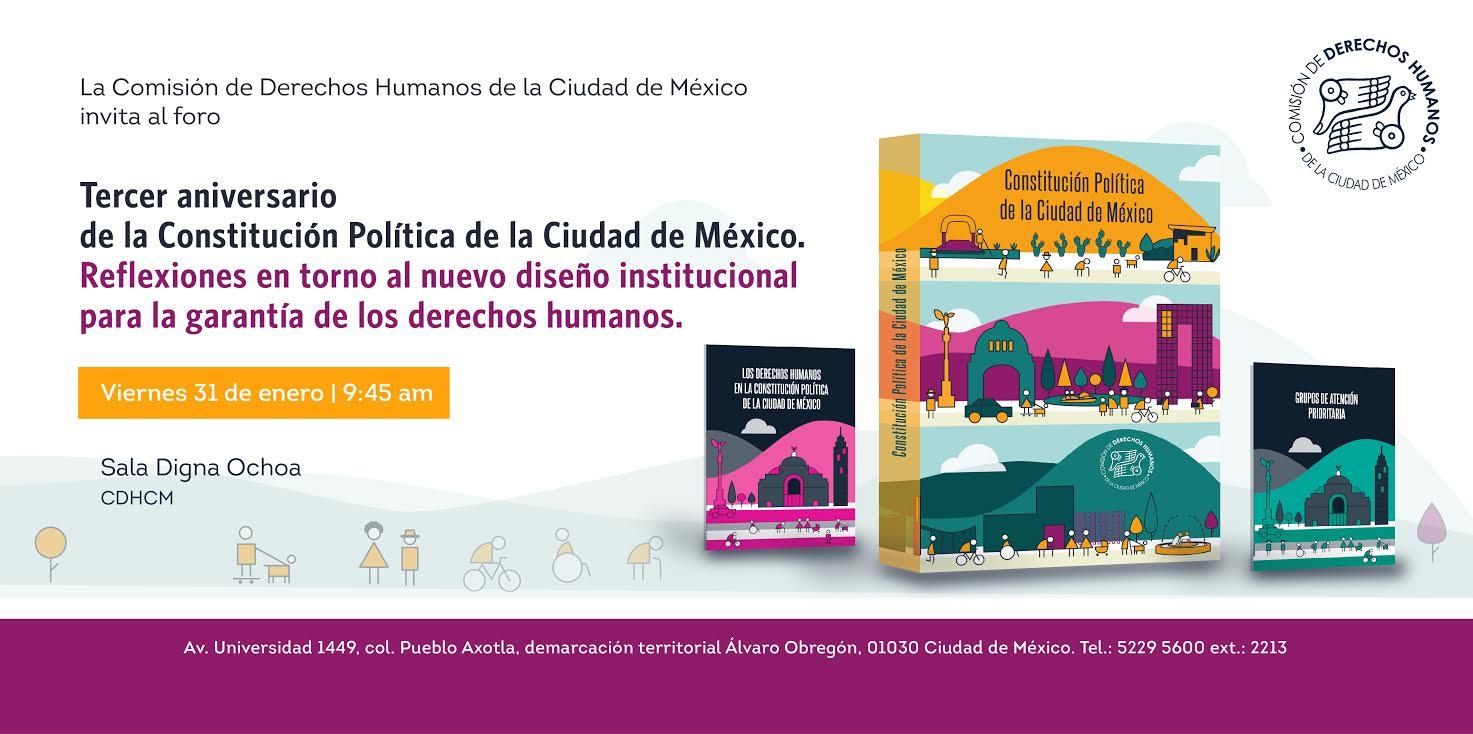Tercer aniversario de la Constitución Política de la CDMX. Reflexiones en torno al  nuevo diseño institucional para la garantía de los derechos humanos.