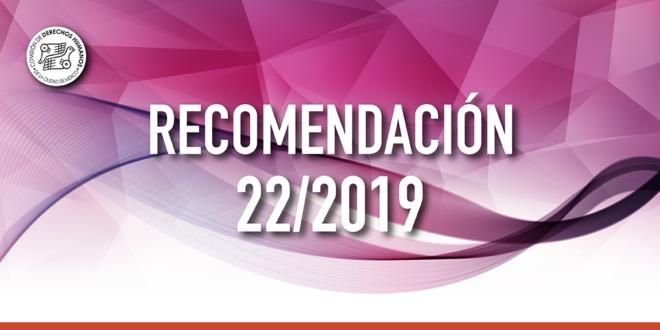 Recomendación 22/2019