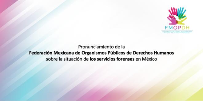 Pronunciamiento de la FMOPDH sobre la situación de los servicios forenses en México
