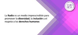 La Radio es un medio imprescindible para promover la diversidad, la inclusión y el respeto a los derechos humanos