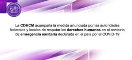 La CDHCM acompaña la medida anunciada por las autoridades federales y locales de respetar los derechos humanos en el contexto de emergencia sanitaria declarada en el país por el COVID-19