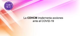 La CDHCM implementa acciones ante COVID-19