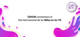 CDHCM conmemora el Día Internacional de las Niñas en las TIC
