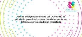 Ante la emergencia sanitaria por COVID-19, es prioritario garantizar los derechos de las personas detenidas por su condición migratoria