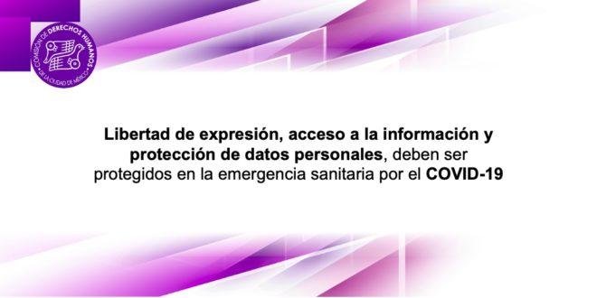 Libertad de Expresión, Acceso a la Información y Protección de Datos Personales, deben ser protegidos en la emergencia sanitaria por el COVID-19