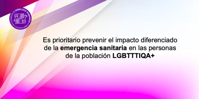 Es prioritario prevenir el impacto diferenciado de la emergencia sanitaria en las personas de la población LGBTTTIQA+