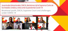 Conversatorio «Juventudes binacionales, DACA, decisiones de la Suprema Corte de los Estados Unidos y retos ante la pandemia COVID-19»