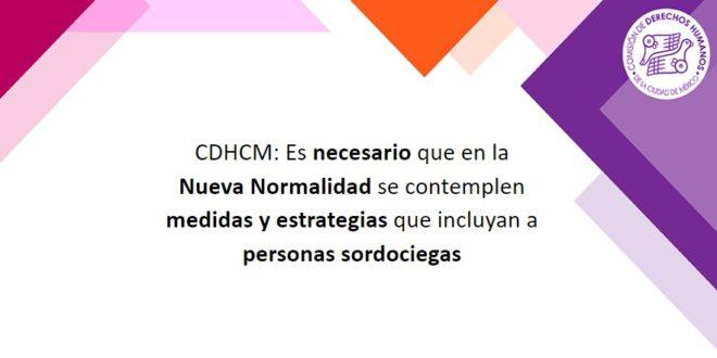 CDHCM: Es necesario que en la nueva normalidad se contemplen medidas y estrategias que incluyan a personas sordociegas
