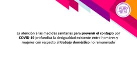 La atención a las medidas sanitarias para prevenir el contagio por COVID-19 profundiza la desigualdad existente entre hombres y mujeres con respecto al trabajo doméstico no remunerado