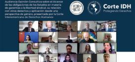 Audiencia Opinión Consultiva sobre el Alcance de las obligaciones de los Estados en materia de garantías a la libertad sindical, su relación con otros derechos y aplicación desde una perspectiva de género, presentada por la CoIDH