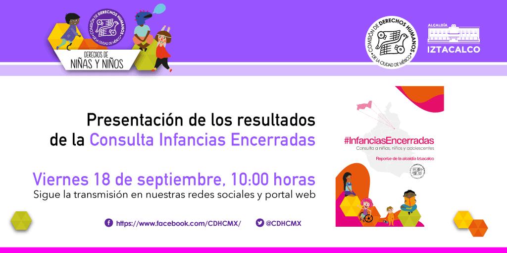 Presentación de los resultados de laConsulta Infancias Encerradas, en las Alcaldías Iztacalco e Iztapalapa