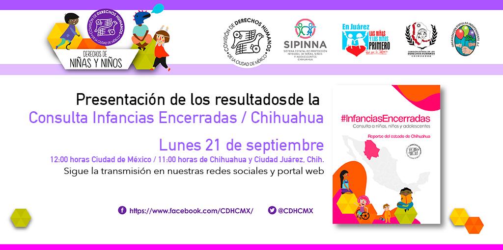 Presentación de los resultados de la Consulta Infancias Encerradas, en el estado de Chihuahua