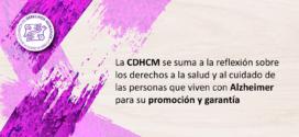 La CDHCM se suma a la reflexión sobre los derechos a la salud y al cuidado de las personas que viven con Alzheimer para su promoción y garantía