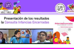 Galería: Resultados de Consulta Infancias Encerradas en Alcaldía Iztapalapa