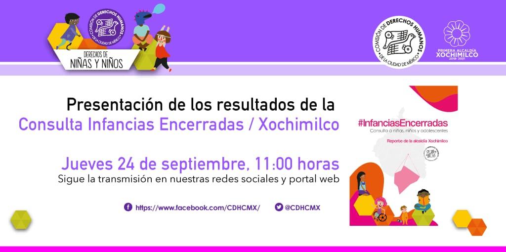 Presentación de los resultados de laConsulta Infancias Encerradas, en la Alcaldía Xochimilco