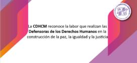 La CDHCM reconoce la labor que realizan las Defensoras de los Derechos Humanos en la construcción de la paz, la igualdad y la justicia