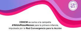 CDHCM se suma a la campaña #NiUnPesoMenos para la primera infancia,  impulsada por la Red Convergencia para la Acción