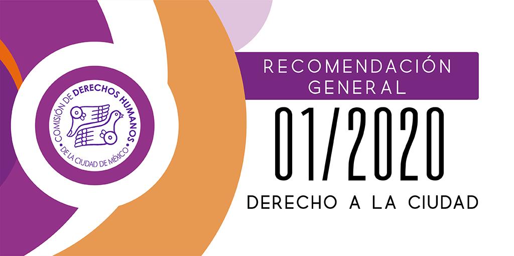 Presentación de laRecomendación General 01/2020. Derecho a la Ciudad.