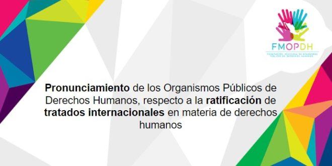 Pronunciamiento de los Organismos Públicos de Derechos Humanos, respecto a la ratificación de tratados internacionales en materia de derechos humanos