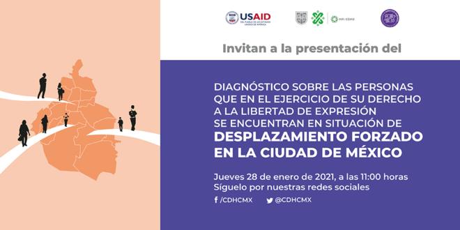 Presentación del Diagnóstico sobre las personas que en el ejercicio de su derecho a la libertad de expresión se encuentran en situación de desplazamiento forzado en la Ciudad de México.