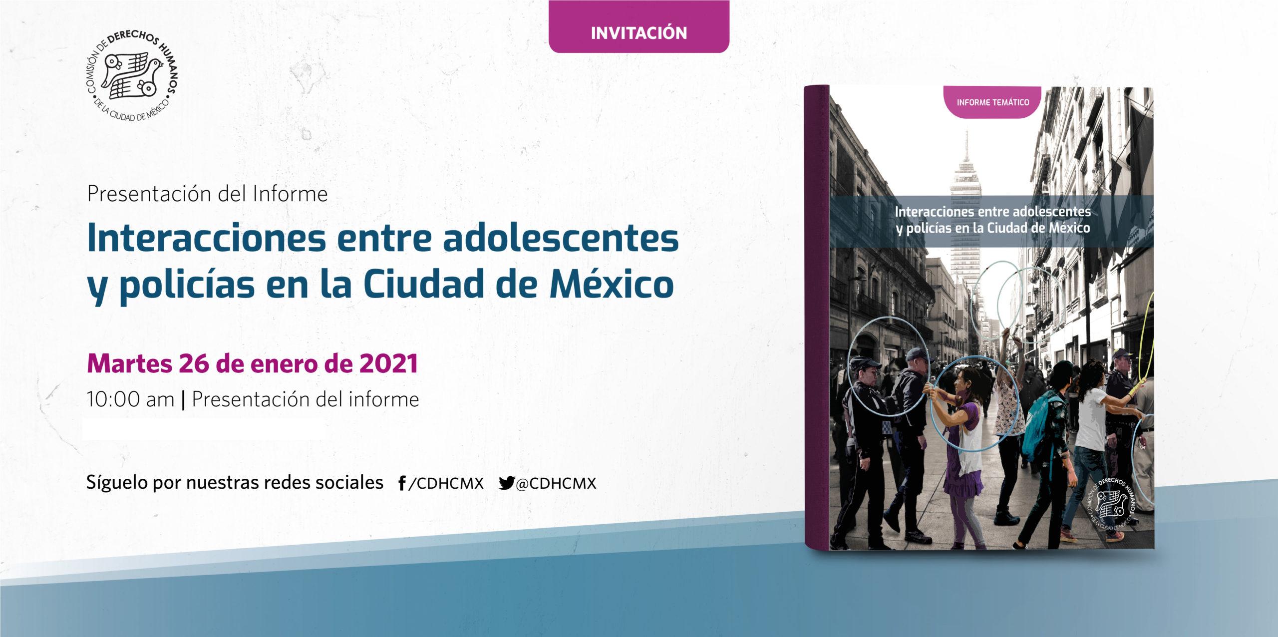 """Presentación del Informe Temático """"Interacciones entre adolescentes y policías en la Ciudad de México"""","""