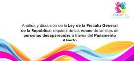Análisis y discusión de la Ley de la Fiscalía General de la República, requiere de las voces de familias de personas desaparecidas a través del Parlamento Abierto