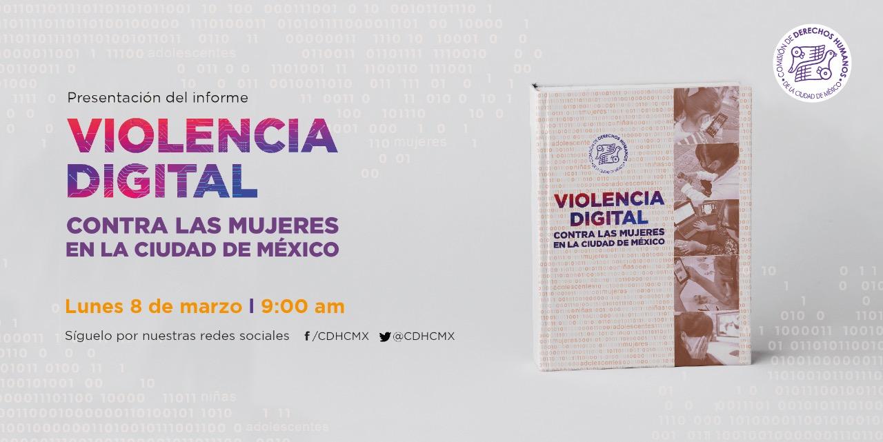 """Presentación de Informe """"Violencia Digital contra las mujeres en la Ciudad de México"""""""